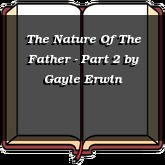 The Nature Of The Father - Part 2