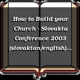 How to Build your Church - Slovakia Conference 2003 (slovakian/english)