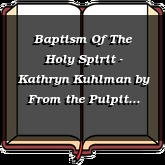 Baptism Of The Holy Spirit - Kathryn Kuhlman