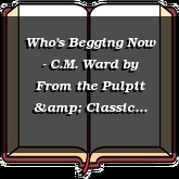 Who's Begging Now - C.M. Ward