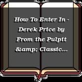 How To Enter In - Derek Price