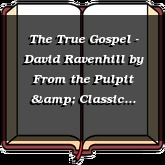 The True Gospel - David Ravenhill