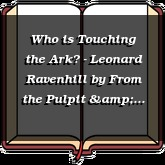 Who is Touching the Ark? - Leonard Ravenhill