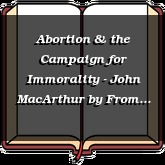 Abortion & the Campaign for Immorality - John MacArthur