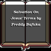 Salvation On Jesus' Terms