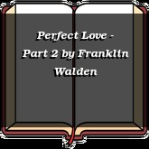 Perfect Love - Part 2