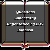 Questions Concerning Repentance