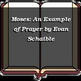 Moses: An Example of Prayer