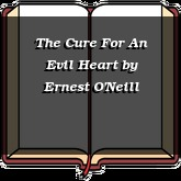 The Cure For An Evil Heart