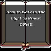 How To Walk In The Light