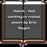 Josiah - God working in revival power
