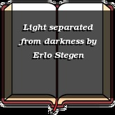 Light separated from darkness