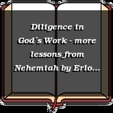 Diligence in God´s Work - more lessons from Nehemiah