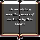 Jesus´ victory over the powers of darkness