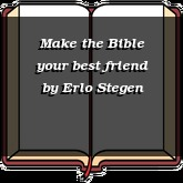 Make the Bible your best friend