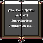 (The Path Of The Ark #1) Introduction Hunger