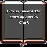 I Press Toward The Mark
