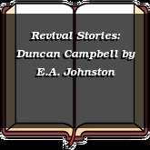 Revival Stories: Duncan Campbell