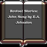 Revival Stories: John Sung