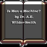 Is Man a Machine?