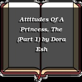 Attitudes Of A Princess, The (Part 1)