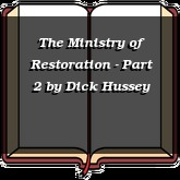 The Ministry of Restoration - Part 2
