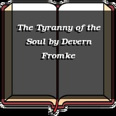 The Tyranny of the Soul