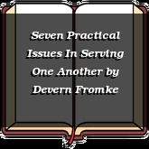 Seven Practical Issues In Serving One Another