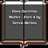 Does Doctrine Matter - Part 4