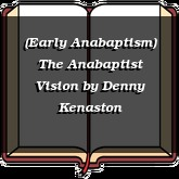 (Early Anabaptism) The Anabaptist Vision