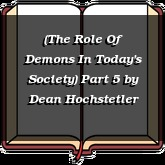 (The Role Of Demons In Today's Society) Part 5