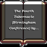 The Fourth Tabernacle (Birmingham Conference)