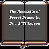 The Necessity of Secret Prayer