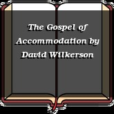 The Gospel of Accommodation