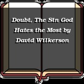 Doubt, The Sin God Hates the Most
