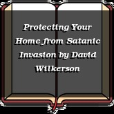 Protecting Your Home from Satanic Invasion