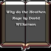 Why do the Heathen Rage
