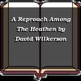 A Reproach Among The Heathen