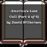 America's Last Call (Part 4 of 6)