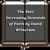 The Ever Increasing Demands of Faith