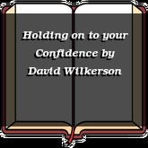 Holding on to your Confidence