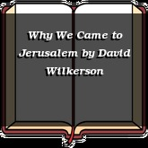 Why We Came to Jerusalem