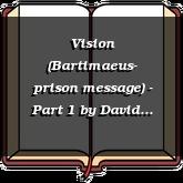 Vision (Bartimaeus- prison message) - Part 1