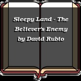 Sleepy Land - The Believer's Enemy