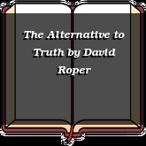 The Alternative to Truth