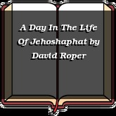 A Day In The Life Of Jehoshaphat