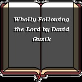 Wholly Following the Lord
