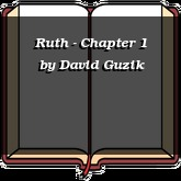 Ruth - Chapter 1