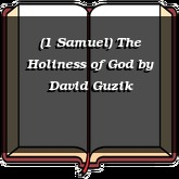 (1 Samuel) The Holiness of God