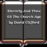Eternity And Time 03 The Church Age